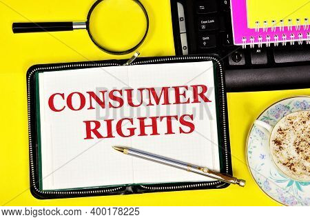 Consumer Rights. Text Caption In The Research Notebook. Settlement Of Relations Arising Between The