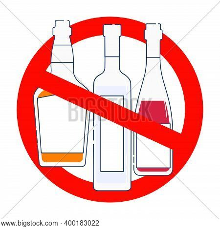 Prohibition Alcohol. Sign Ban Bottle Whiskey Vodka Red Wine. Group Of Alcoholic Beverages. Black And