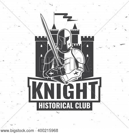 Knight Historical Club Badge Design. Vector Illustration. Concept For Shirt, Print, Stamp, Overlay O