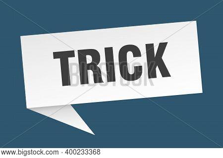 Trick Speech Bubble. Trick Sign. Trick Banner