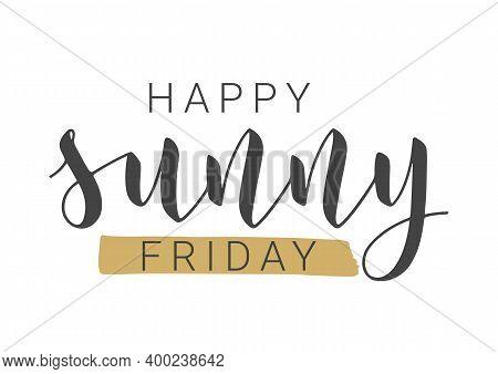 Vector Stock Illustration. Handwritten Lettering Of Happy Sunny Friday. Template For Banner, Postcar