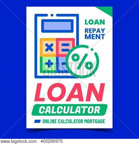 Loan Calculator Creative Promotion Banner Vector. Loan Repayment, Calculating Device For Finance Cou
