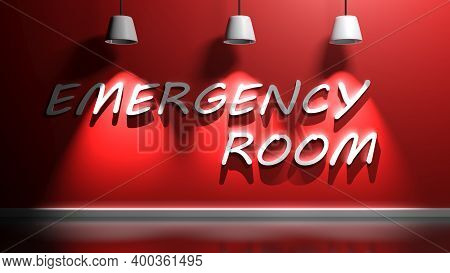 Emergency Room Write At A Red Illuminated Wall Of A Room - 3d Rendering Illustration