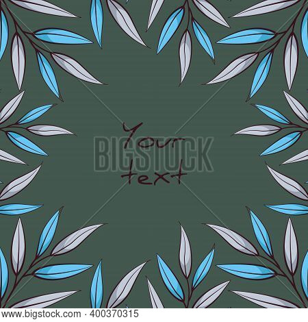 Square Foliate Postcard; Frame With Blue And Gray Leaves; Design For Greeting Cards, Invitations, Po