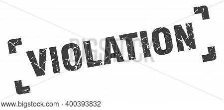 Violation Stamp. Square Grunge Sign Isolated On White Background