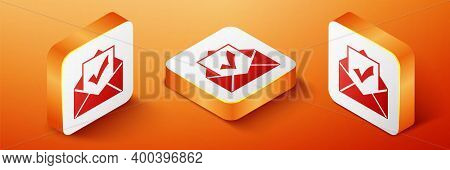 Isometric Envelope With Document And Check Mark Icon Isolated On Orange Background. Successful Email