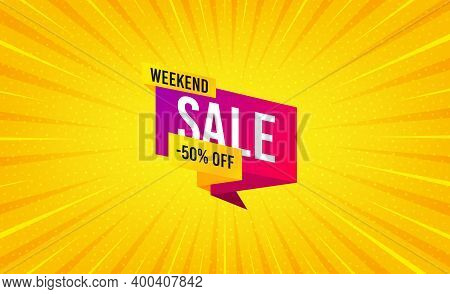Weekend Sale 50 Percent Off Banner. Yellow Background With Offer Message. Discount Sticker Shape. Ho
