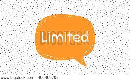 Limited Symbol. Orange Speech Bubble On Polka Dot Pattern. Special Offer Sign. Sale. Dialogue Or Tho