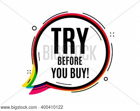 Try Before You Buy. Speech Bubble Vector Banner. Special Offer Price Sign. Advertising Discounts Sym