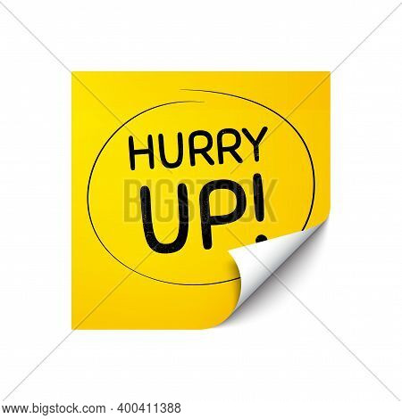 Hurry Up Sale. Sticker Note With Offer Message. Special Offer Sign. Advertising Discounts Symbol. Ye
