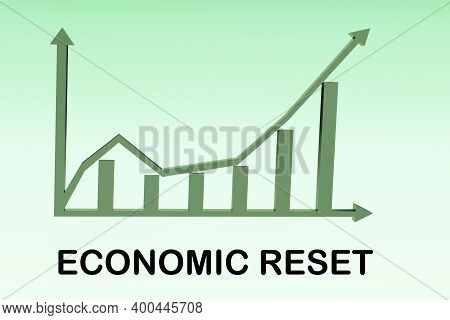 3d Illustration Of Economic Reset Title Above A Column Bar Graph, Isolated Over Green Gradient As Ba