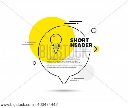 Ice Cream Cone Line Icon. Speech Bubble Vector Concept. Vanilla Sundae Waffle Cone Sign. Frozen Summ
