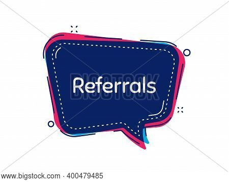 Referrals Symbol. Thought Bubble Vector Banner. Referral Program Sign. Advertising Reference. Dialog