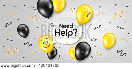 Need Help Symbol. Balloon Confetti Vector Background. Support Service Sign. Faq Information. Smile B