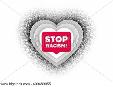 Stop Racism Message. Love Heart Dotwork Background. Demonstration Protest Quote. Revolution Activist