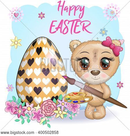 Cute Bear With A Brush And An Ornate Egg, Phrase Happy Easter. Easter Eggs, Branches With Leaves, Fl