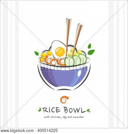 Rice Bowl With Shrimps, Egg And Cucumber. Healthy Food Design Template. Illustration With Chopstick