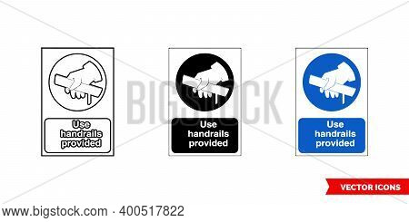 Construction Mandatory Sign Use Handrails Provided Icon Of 3 Types Color, Black And White, Outline.