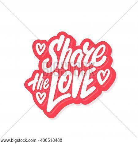 Share The Love. Vector Lettering. Vector Illustration.