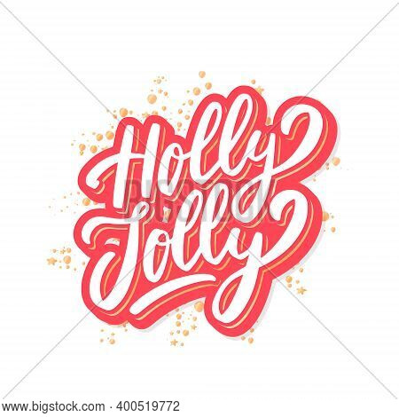 Holly Jolly. Merry Christmas Vector Lettering Greeting Card. Vector Illustration