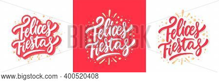 Felices Fiestas. Happy Holidays In Spanish. Merry Christmas Vector Lettering Greeting Card.