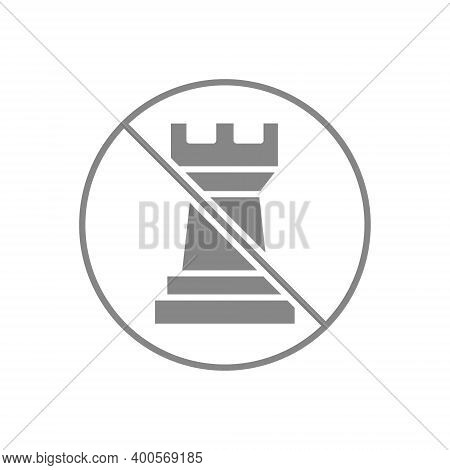 Forbidden Sign With A Rook Chess Gray Icon. Board Game, Table Entertainment Symbol