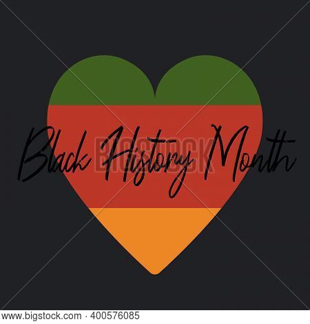 Black History Month - Text. African American Social History Holiday In February In Usa, Canada. Simp