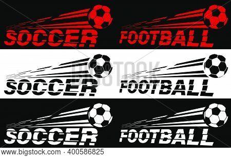 Soccer, Football Lettering Broken By Flying Soccer Ball. Sport Equipment. Active Lifestyle. Vector