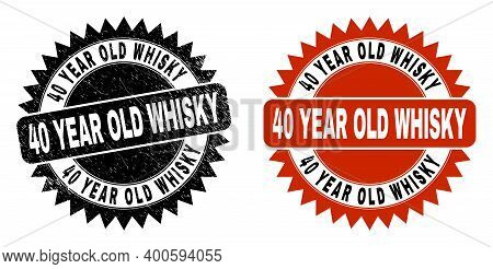 Black Rosette 40 Year Old Whisky Stamp. Flat Vector Grunge Seal Stamp With 40 Year Old Whisky Phrase