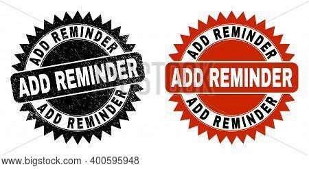 Black Rosette Add Reminder Seal Stamp. Flat Vector Distress Stamp With Add Reminder Phrase Inside Sh
