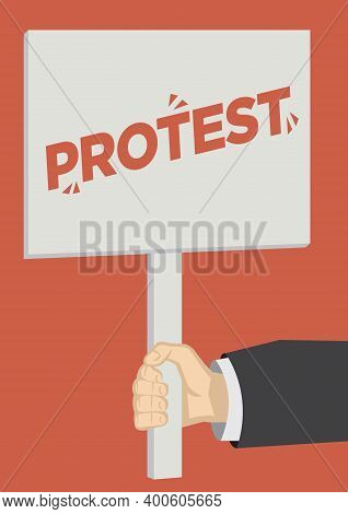 Man's Hand Holding A Protest Board Close Up. Vector Illustration
