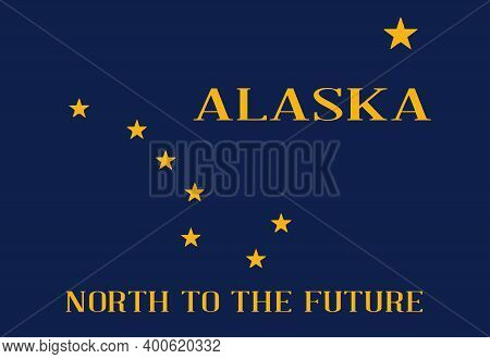 The Flag Of The State Of Alaska With The State Motto