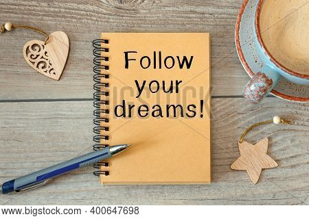 Conceptual Manuscript Showing Follow Your Dreams. Clarify Your Ideas, Focus Your Efforts And Use You
