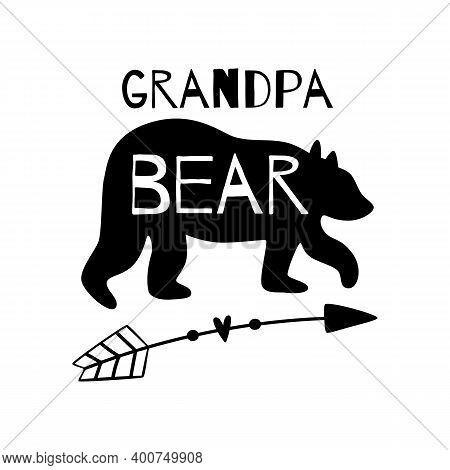 Grandpa Funny Bear. Granddad Bear Phrase Black Silhouette With Arrow. Fathers Day Illustration. Adve