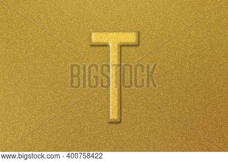 Tau Sign. Tau Letter, Greek Alphabet Symbol, Gold Background