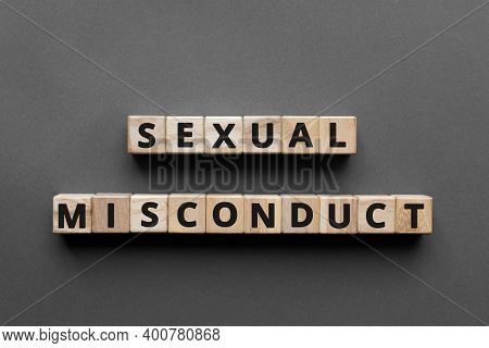Sexual Misconduct - Words From Wooden Blocks With Letters, Sexual Misconductconcept, Top View Gray B