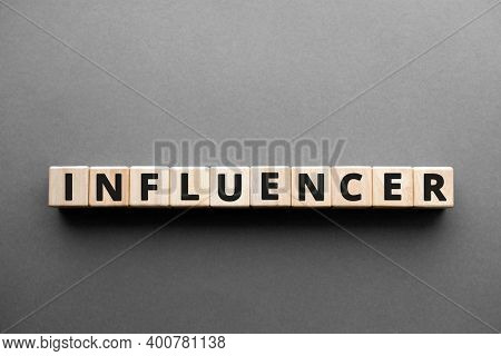 Influencer - Words From Wooden Blocks With Letters,  Social Media Influencer Marketing Concept, Top