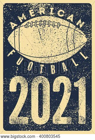 American Football Championship 2021 Typographical Vintage Style Poster. Retro Vector Illustration.