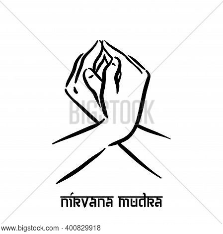 Nirvana Mudra. Hand Spirituality Hindu Yoga Of Fingers Gesture. Technique Of Meditation For Mental H