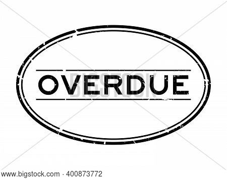 Grunge Black Overdue Word Oval Rubber Seal Stamp On White Background