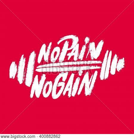No Pain No Gain. Motivational Poster. Vector Lettering.