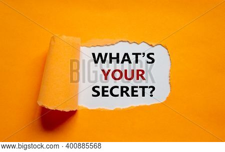 What Is Your Secret Symbol. The Text 'what Is Your Secret' Appearing Behind Torn Orange Paper. Busin