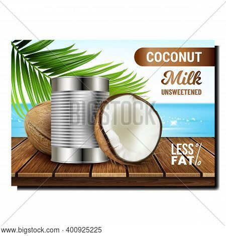Coconut Milk Creative Promotional Banner Vector. Coconut Dairy Product Blank Metallic Container, Nut
