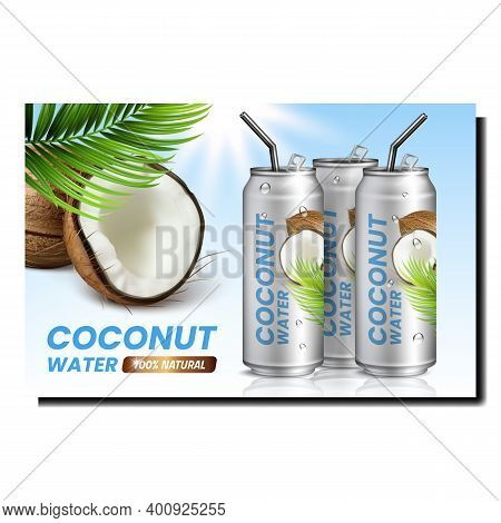 Coconut Water Creative Promotional Poster Vector. Natural Vitamin Tasty Juice Blank Containers With