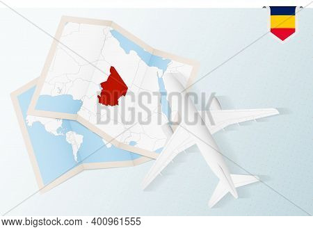 Travel To Chad, Top View Airplane With Map And Flag Of Chad.