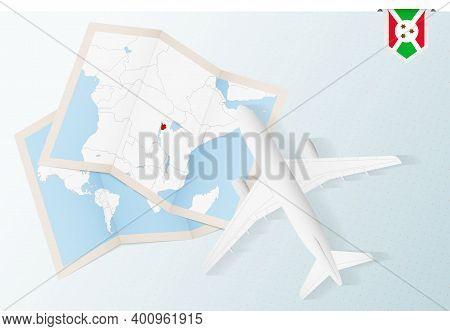 Travel To Burundi, Top View Airplane With Map And Flag Of Burundi.