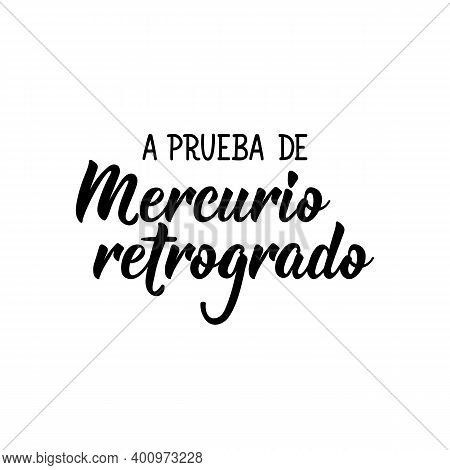 Lettering. Translation From Spanish - Mercury Retrograde Tested. Element For Flyers, Banner And Post