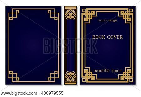 Book Cover And Spine Design. Geometric Chinese Ornament Frames. Ornate Golden And Dark Blue Style De