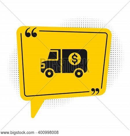 Black Armored Truck Icon Isolated On White Background. Yellow Speech Bubble Symbol. Vector