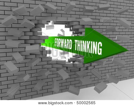Arrow with words Forward Thinking breaking brick wall.
